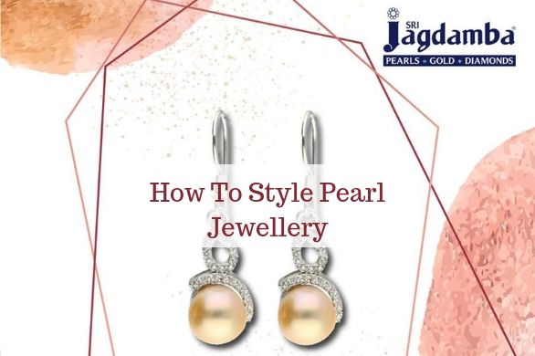 How To Style Pearl Jewellery